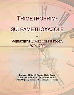 Trimethoprim-sulfamethoxazole: Webster's Timeline History, 1970 - 2007