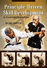 Principle-Driven Skill Development: In Traditional Martial Arts