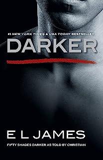Darker: Fifty Shades Darker as Told by Christian (Fifty Shades as Told by Christian Book 2) (English Edition)