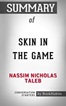 Summary of Skin in the Game: Hidden Asymmetries in Daily Life: Conversation Starters