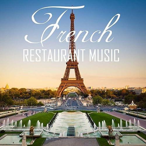 French Restaurant Music: Background Music for Romantic
