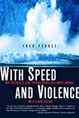 With Speed and Violence: Why Scientists Fear Tipping Points in Climate Change Kindle Edition