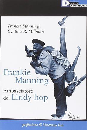 Frankie Manning: ambasciatore del Lindy Hop