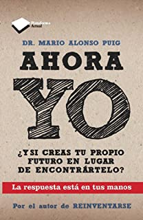 Ahora yo (Plataforma actual) (Spanish Edition)