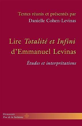 Lire Totalité et Infini dEmmanuel Levinas : Etudes et interprétations