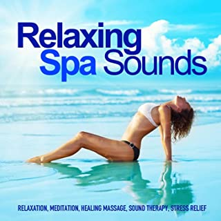 Relaxing Spa Sounds (Gentle Instrumental Music and Pure Nature Sounds for Relaxation, Meditation, Healing Massage, Sound Therapy, Stress Relief, Good Sleep)