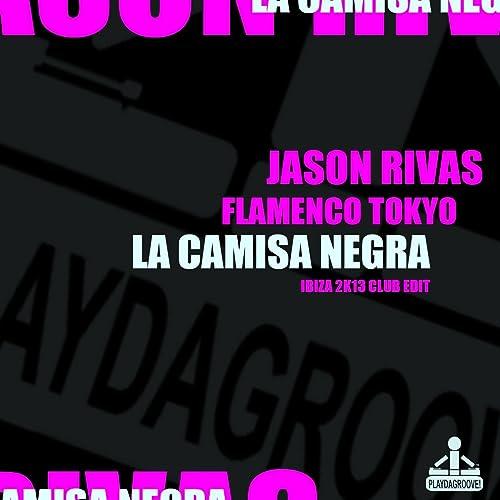 La Camisa Negra (Ibiza 2K13 Club Edit) de Jason Rivas ...