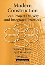 Modern Construction: Lean Project Delivery And Integrated Practices [Paperback] [Jan 01, 2010] Lincoln H. Forbes, Syed M. Ahmed