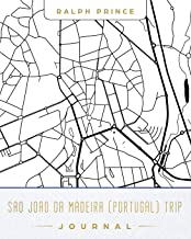 Sao Joao da Madeira (Portugal) Trip Journal: Lined Travel Journal/Diary/Notebook With Sao Joao da Madeira (Portugal) Map Cover Art