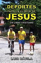 Deportes para la gloria de Jesús (Un libro cristiano nº 19)