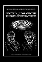 Einstein, Jung and the Theory of Everything