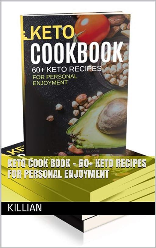 Keto Cook Book - 60+ Keto Recipes for Personal Enjoyment (English Edition)