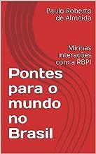 Pontes para o mundo no Brasil: Minhas interações com a RBPI (Pensamento Político Livro 10)