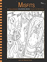 Misfits a Halloween Coloring Book for Adults and Odd Children: Living Dead and Monster Girls