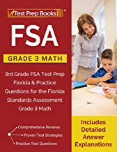 FSA Practice Grade 3 Math: 3rd Grade FSA Test Prep Florida & Practice Questions for the Florida Standards Assessment Grade 3 Math [Includes Detailed Answer Explanations]
