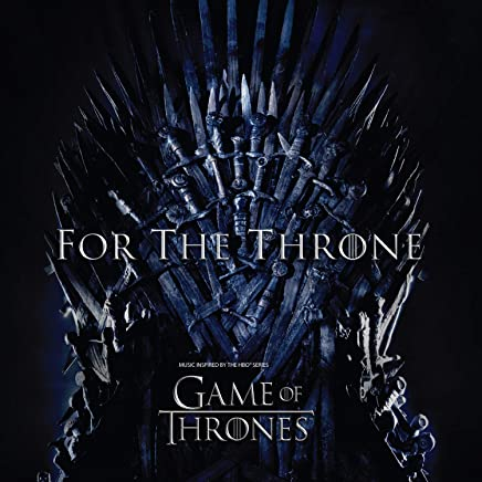 Various - For The Throne Music Inspired by the HBO Series Game of Thrones Explicit Lyrics (2019) LEAK ALBUM