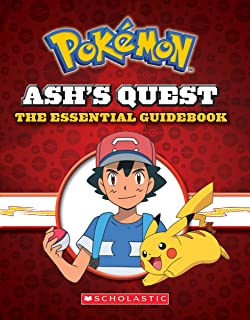 Ash's Quest: The Essential Guidebook (Pokémon): Ash's Quest from Kanto to Alola