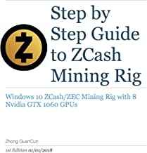 Step By Step Guide To ZCash Mining Rig: Windows 10 ZCash/ZEC Mining Rig with 8 Nvidia GTX 1060 GPUs
