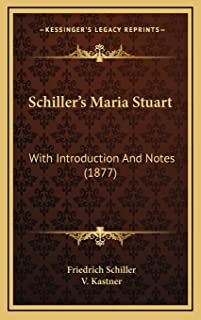 Schiller's Maria Stuart: With Introduction And Notes (1877)