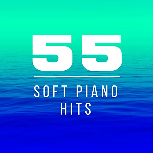 55 Soft Piano Hits by Various artists on Amazon Music