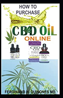 How to Purchase CBD Oil Online: The Ultimate Guide on How to Purchase the Best Authentic CBD Oil Online at Affordable Pric...