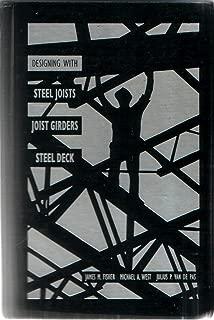 Designing with Steel Joists, Joist Girders, Steel Decks