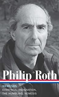 Philip Roth: Nemeses (LOA #237): Everyman / Indignation / The Humbling / Nemesis (Library of America Philip Roth Edition)