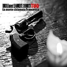 Tuo (feat. Alessandro Ducoli) [La morte chiamata Francesca]