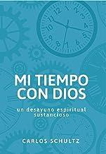 Mi Tiempo con Dios: Un desayuno espiritual sustancioso