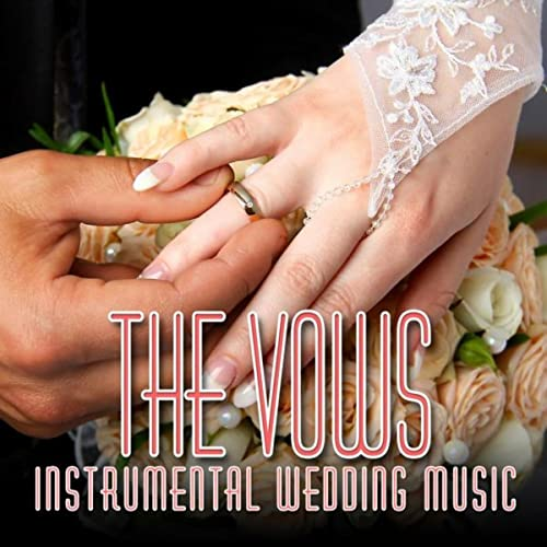 The Vows: Instrumental Wedding Music by Wedding Day Music on Amazon