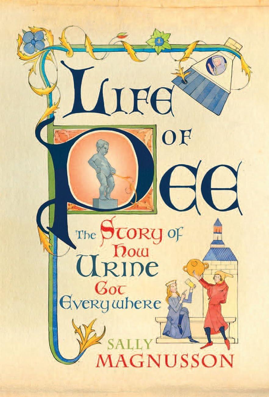 ポットクローゼット受け入れたThe Life of Pee: The Story of How Urine Got Everywhere (English Edition)