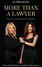 MORE THAN A LAWYER : Elawvate yourself and your practice.