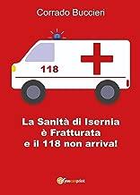 La SanitГ di Isernia ГЁ Fratturata e il 118 non arriva! (Italian Edition)