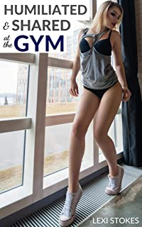 Humiliated and Shared at the Gym