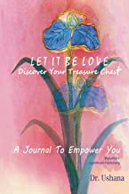 Let It Be Love: A Journal To Empower You