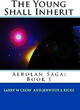 The Young Shall Inherit: Aerolan Saga: Book 1