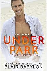 Under Parr: A Billionaire Sports Romance (Last Chance, Inc. Book 1) Kindle Edition