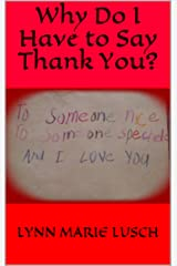 Why Do I Have to Say Thank You? (Lynn's Girls Books Book 16) Kindle Edition
