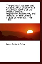 The political register and congressional directory: a statistical record of the federal officials, l