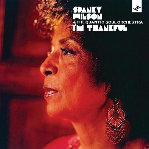 I'm Thankful de Spanky Wilson, The Quantic Soul Orchestra, Quantic en  Amazon Music - Amazon.es