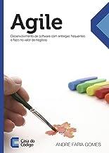 Agile: Desenvolvimento de software com entregas frequentes e foco no valor de negócio (Portuguese Edition)