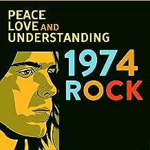 Peace Love and Understanding: 1974 Rock