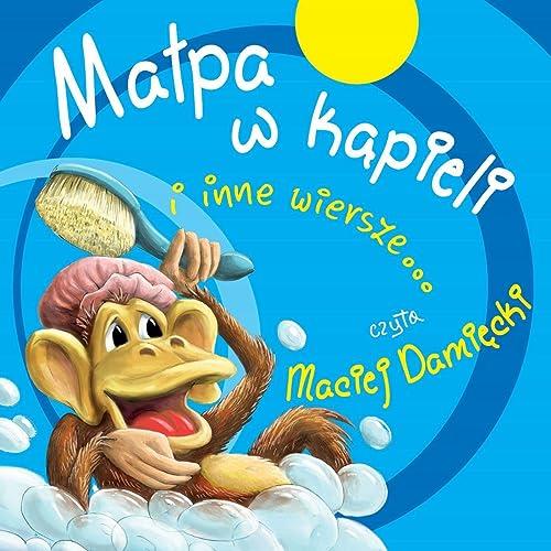 Malpa W Kapieli I Inne Wiersze By Maciej Damiecki On