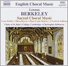 Berkeley: Sacred Choral Music; Crux Fidelis; Missa Brevis; Three Latin Motets; Festival Anthem