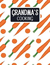 Grandma's Cooking: Blank Recipe Book to Fill In With Space for Photos - Orange Carrots (Extra Large Empty Cookbooks)