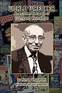 World Wrecker: An Annotated Bibliography of Edmond Hamilton