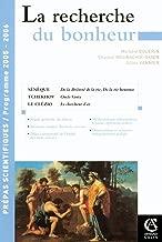 La recherche du bonheur: La Vie heureuse et La Brièveté de la vie de Sénèque - Oncle Vania de Tchékhov - Le chercheur d'or de (Hors Collection) (French Edition)