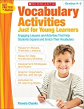 Vocabulary Activities Just for Young Learners: Engaging Lessons and Activities That Help Students Expand and Enrich Their Vocabulary (Teaching Resources)