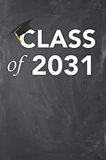 Class of 2031: Blank Lined Ruled 6x9 120 Page Notebook/Journal for Class of 2031 students to jot down notes and ideas!