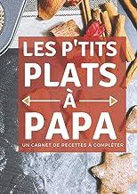 Carnet les petits plats de papa - cadeau cuisinier original utile: cahier de cuisine à compléter -Livre de recettes à remp...
